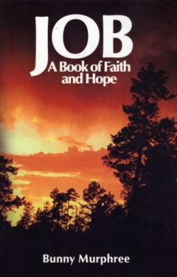Job: A Book of Faith and Hope - ISBN#  9781596842397 by Margaret Faye -Bunny- Murphree